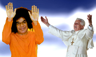 Sathya Sai Baba (says he's God) and Pope Benedict (Christ's 'Vicar').